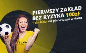 Fortuna - oferta na pierwszy zakład bez ryzyka - 100 zł + do 400 zł od pierwszego wkładu