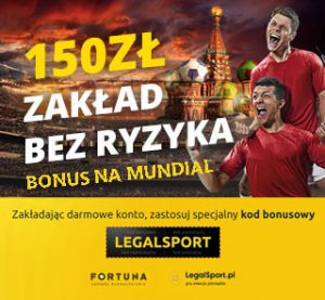 Zakład bez ryzyka 150 zł w Fortunie