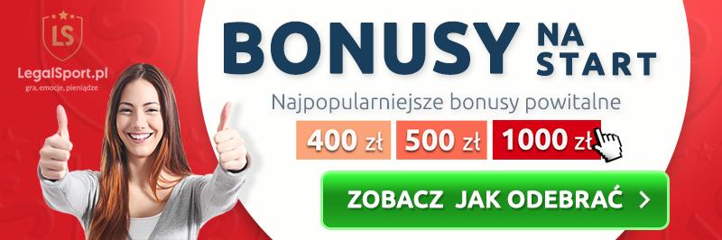 Legalni bukmacherzy - bonusy na start 400 zł. 500 zł i 1000 zł
