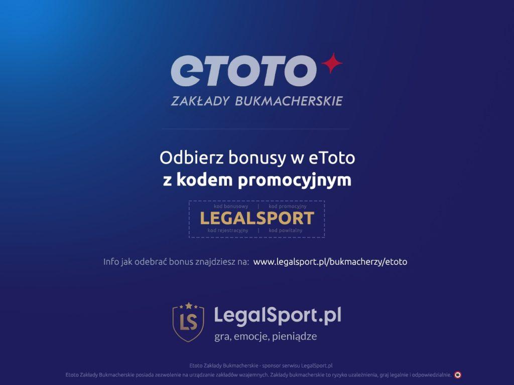 eToto Zakłady Bukmacherskie i kod bonusowy LEGALSPORT