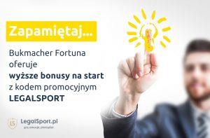 Kod promocyjny LEGALSPORT - wyższy bonus na start u bukmachera Fortuna